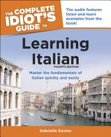 The Complete Idiot s Guide to Learning Italian  3rd Edition PDF