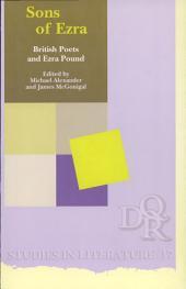Sons of Ezra: British Poets and Ezra Pound