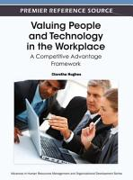 Valuing People and Technology in the Workplace  A Competitive Advantage Framework PDF