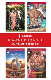 Harlequin Kimani Romance June 2015 Box Set: Heat Wave of Desire\Stallion Magic\Touch of Paradise\The Love Game
