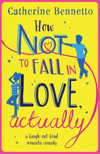 Download How Not to Fall in Love  Actually Book