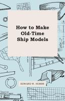 How To Make Old Time Ship Models PDF