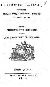 Lectiones latinae, delectandis excolendisque puerorum ingeniis accomodatae