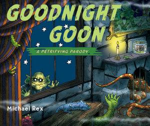 Goodnight Goon  a Petrifying Parody