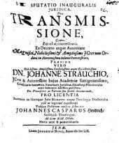 Disputatio Inauguralis Iuridica, De Transmissione