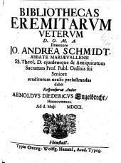 Resp. Bibliothecae eremitarum veterum. Præs. J. A. Schmidt