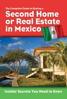 The Complete Guide to Buying a Second Home Or Real Estate in Mexico PDF