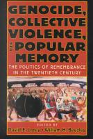 Genocide  Collective Violence  and Popular Memory PDF