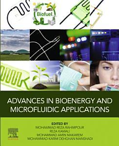 Advances in Bioenergy and Microfluidic Applications