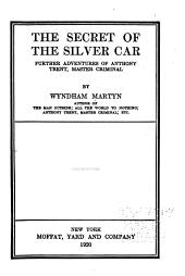 The Secret of the Silver Car: Further Adventures of Anthony Trent, Master Criminal