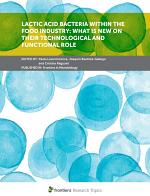 Lactic Acid Bacteria within the Food Industry: What is New on their Technological and Functional Role