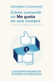 Cómo convertir un «Me gusta» en una compra: La guía definitiva para monetizar tus acciones en las redes sociales