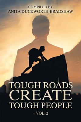 Tough Roads Create Tough People     Vol  2