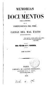 Memorias y documentos para la historia de la independencia del Perú, y causas del mal éxito que ha tenido ésta, obra póstuma de P. Pruvonena: Volumen 2