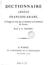 Dictionnaire abrégé françois-arabe, à l'usage de ceux qui se destinent au commerce du Levant