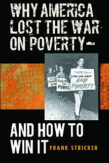 Why America Lost the War on Poverty  And How to Win It Book