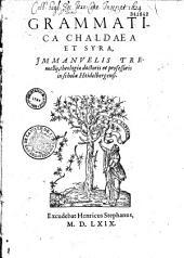 Grammatica Chaldaea et Syra Immanuelis Tremellij, theologiae doctoris et professoris in schola Heidelbergensi