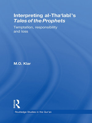 Interpreting al Tha labi s Tales of the Prophets
