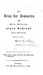 Der Krieg der Franzosen und ihrer Alliirten gegen Russland 1812 und 1813
