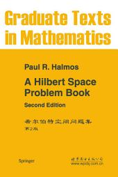 A Hilbert Space Problem Book: Edition 2