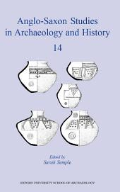 Anglo-Saxon Studies in Archaeology and History 14: Early Medieval Mortuary Practices