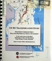 US-301 Transportation Study, Improvements from US 301 North of US 301/MD-5 Interchange at T.B. (Thomas Brooke) Near Brandywine to US 50 in Bowie: Environmental Impact Statement