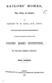 Sailors' homes, their origin and progress ... With notes from M. Gore's pamphlet; to which is appended an account of the Sailors' Homes Institution, 35, Craven Street, Strand