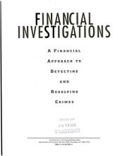 Financial Investigations: A Financial Approach to Detecting and Resolving Crimes