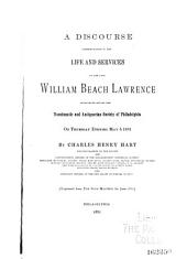 A Discourse Commemorative of the Life and Services of the Late William Beach Lawrence: Pronounced Before the Numismatic and Antiquarian Society of Philadelphia, on Thursday Evening, May 5, 1881