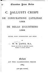 C. Sallusti Crispi De coniuratione Catilinae liber ; De bello Iugurthino liber
