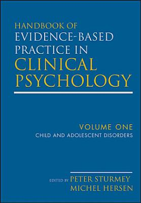 Handbook of Evidence Based Practice in Clinical Psychology  Child and Adolescent Disorders PDF