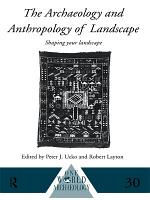 The Archaeology and Anthropology of Landscape PDF