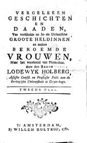 Vergeleken geschichten en daaden: van verscheide zo in- als uitlandsche groote heldinnen en andere beroemde vrouwen, naar het voorbeeld van Plutarchus, Volume 2