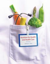 Nutrition for Health and Healthcare: Edition 5