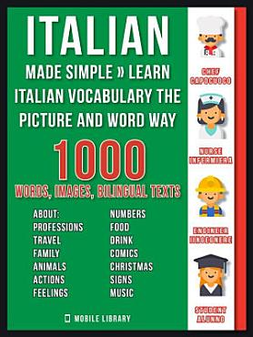 Italian Made Simple   Learn Italian Vocabulary the Picture and Word way PDF
