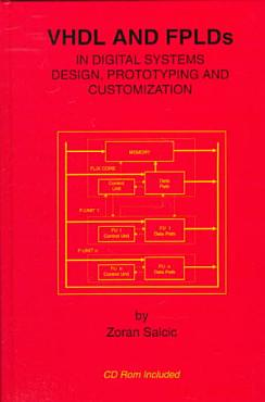 VHDL and FPLDs in Digital Systems Design  Prototyping and Customization PDF
