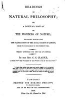 Readings in Natural Philosophy  or  a Popular display of the wonders of nature  etc PDF