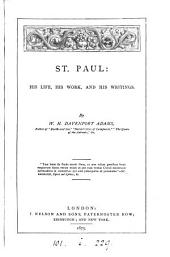 St. Paul: his life, his work, and his writings