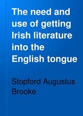 The Need and Use of Getting Irish Literature Into the English Tongue: An Address