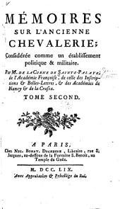 Mémoires sur l'ancienne chevalerie, considerée comme un établissement politique & militaire: Volume2