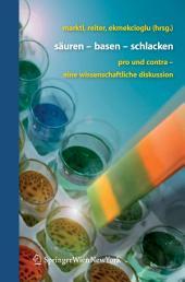 Säuren - Basen - Schlacken: Pro und Contra - eine wissenschaftliche Diskussion