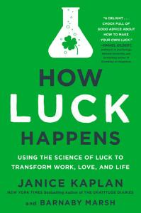 How Luck Happens Book