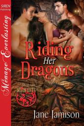Riding Her Dragons [Dragon Love 6]