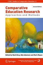 Comparative Education Research: Approaches and Methods, Edition 2