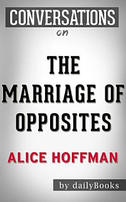 The Marriage of Opposites  A Novel by Alice Hoffman   Conversation Starters  Daily Books  PDF