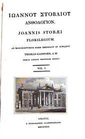Ioannis Stobaei Florilegium: Τόμος 1