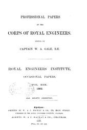 Professional Papers of the Corps of Royal Engineers. Occasional Papers: Volume 19