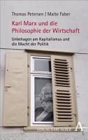 Karl Marx und die Philosophie der Wirtschaft PDF