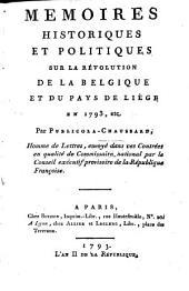 Mémoires historiques et politiques sur la révolution de la Belgique et du pays de Liège en 1793 ...
