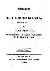 Mémoires de M. de Bourrienne, ministre d'etat sur Napoléon, le directoire, le consulat, l'empire et la restauration: Volume6